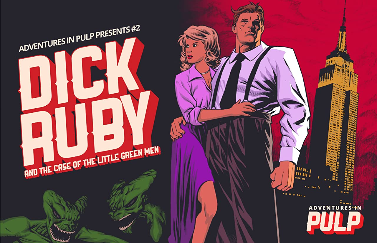Adventures In Pulp Presents #2: Dick Ruby and the Case of the Little Green Men