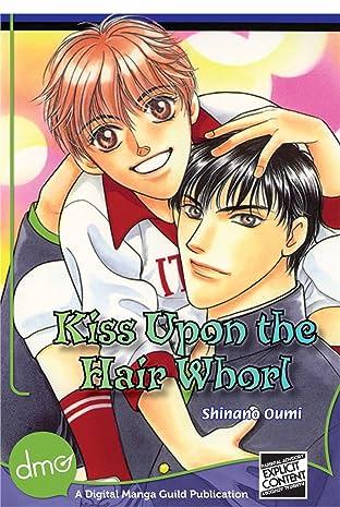 Kiss Upon the Hair Whorl