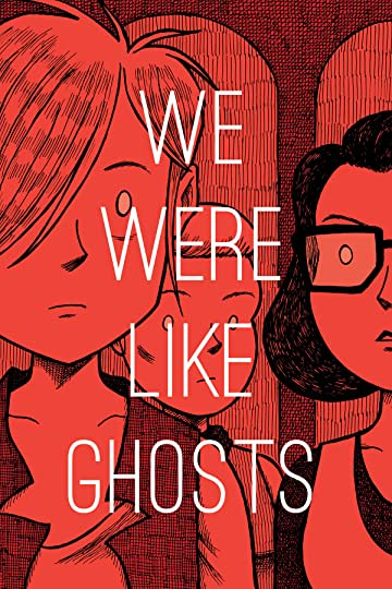 We Were Like Ghosts