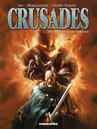 Crusades Vol. 1: The Silver-Eyed Specter