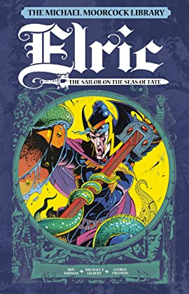 The Michael Moorcock Library - Elric Vol. 2: The Sailor on the Seas of Fate