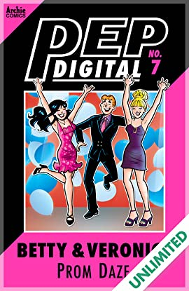 PEP Digital #7: Betty & Veronica Prom Daze