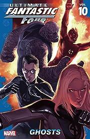 Ultimate Fantastic Four Vol. 10: Ghosts