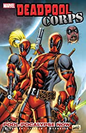Deadpool Corps Vol. 1: Pool-pocalypse Now