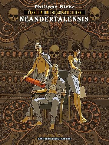 L'association des cas particuliers Vol. 2: Neandertalensis