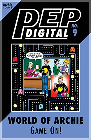 PEP Digital No.9: World of Archie Game On!