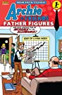 Archie & Friends: Father Figures