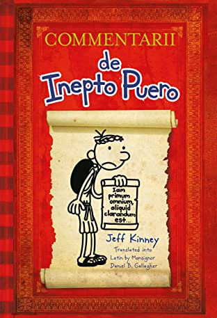 Diary Of A Wimpy Kid Vol. 1: Latin Edition: Commentarii de Inepto Puero