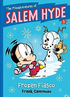 The Misadventures of Salem Hyde: Book Five - Frozen Fiasco
