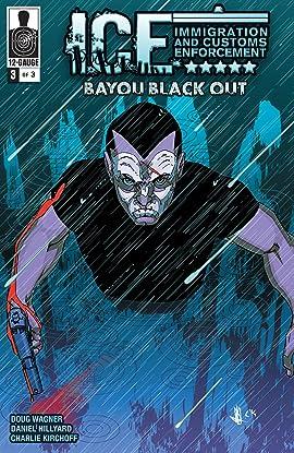 ICE: Bayou Blackout No.3