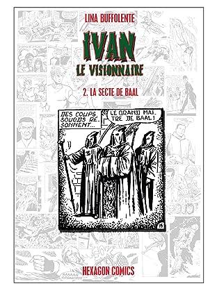 IVAN LE VISIONNAIRE Vol. 2: La Secte de Baal