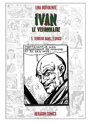 IVAN LE VISIONNAIRE Vol. 5: Terreur dans l'Espace