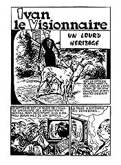 IVAN LE VISIONNAIRE Vol. 6: Un Lourd Héritage