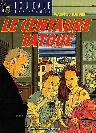 Lou Cale Tome 5: Le Centaure tatoué