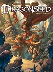 Dragonseed Vol. 2: L'Étreinte du Griffon