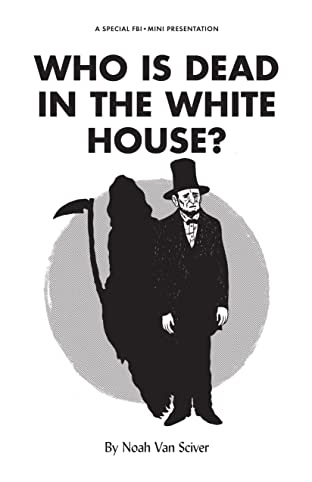 Who Is Dead In the White House?