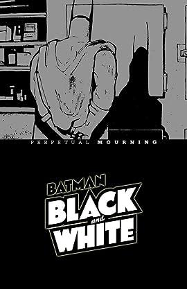 Batman Black & White: Perpetual Mourning