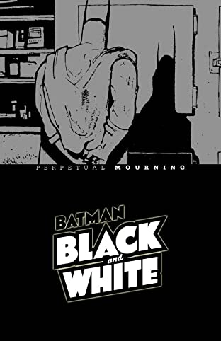 Batman Black & White: Perpetual Mourning