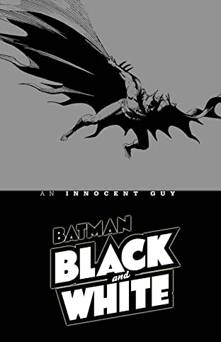 Batman Black & White: An Innocent Guy