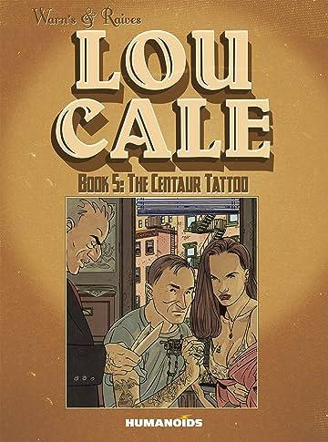 Lou Cale Vol. 5: The Centaur Tattoo