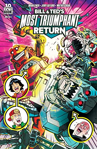 Bill & Ted's Most Triumphant Return #6 (of 6)