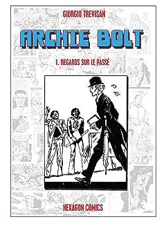 ARCHIE BOLT Vol. 1: Regards sur le Passé