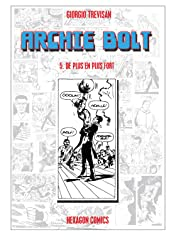 ARCHIE BOLT Vol. 5: De Plus en Plus Fort