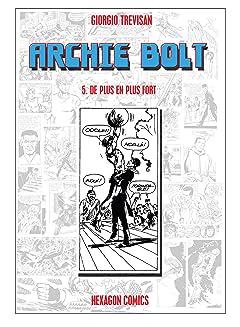ARCHIE BOLT Vol. 5: De Plus en Plus Fort