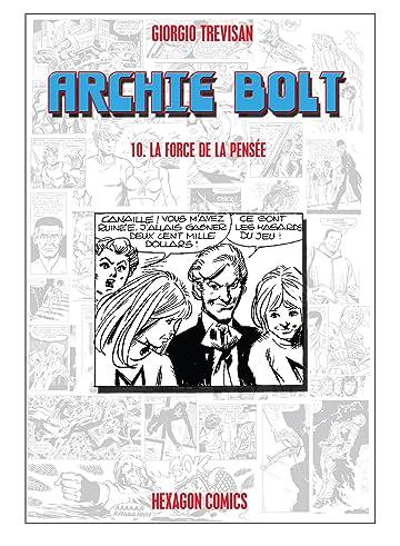 ARCHIE BOLT Vol. 10: La Force de la Pensée