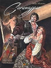 Milo Manara: Caravaggio Vol. 1: Mit Pinsel und Schwert