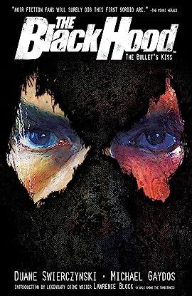 The Black Hood Vol. 1: The Bullet's Kiss