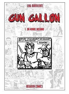 GUN GALLON Vol. 1: Un Monde Inconnu