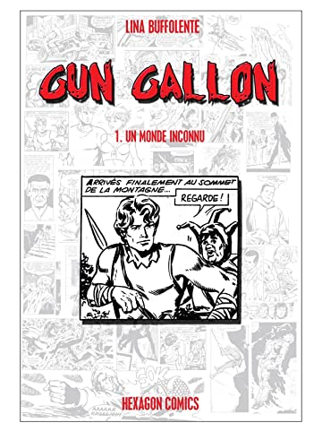 GUN GALLON Vol. 1: Un Monde Inconnu