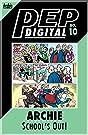 PEP Digital #10: Archie School's Out!