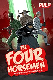 Adventures In Pulp Presents #3: The Four Horsemen
