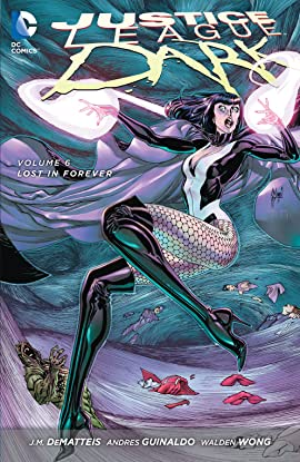 Justice League Dark (2011-2015) Vol. 6: Lost in Forever