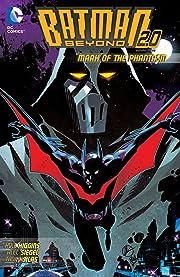 Batman Beyond 2.0 (2013-2014) Vol. 3: Mark of the Phantasm