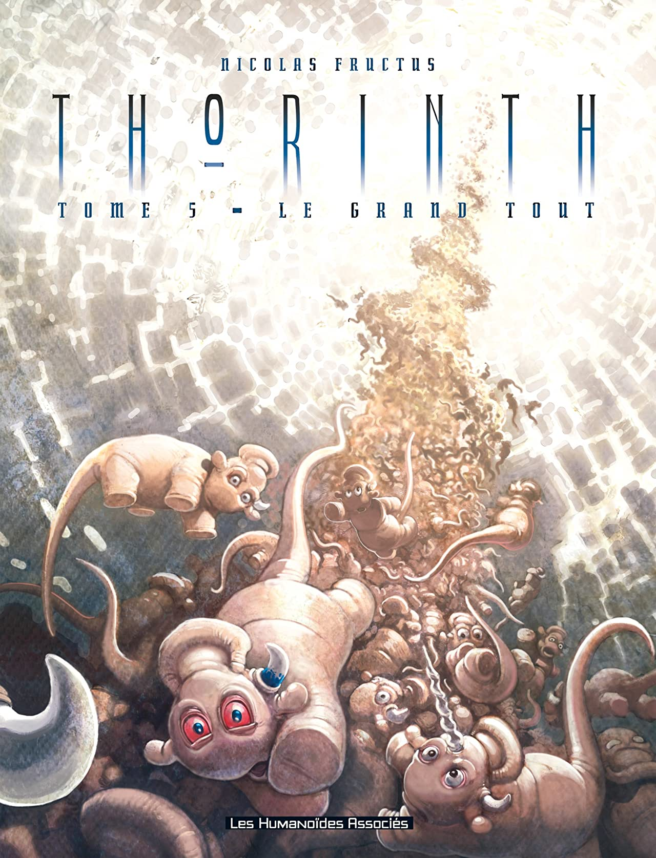 Thorinth Tome 5: Le Grand tout