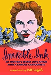 Invisible Ink: My Mothers Love Affair With a Famous Cartoonist!!