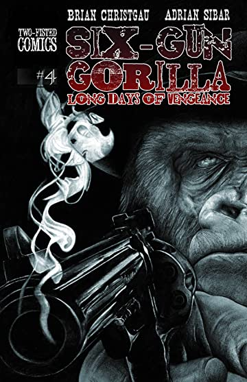 Six-Gun Gorilla: Long Days of Vengeance #4