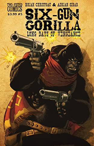 Six-Gun Gorilla: Long Days of Vengeance #5