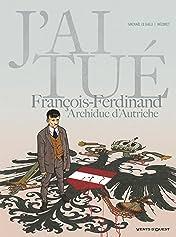 J'ai tué François-Ferdinand, Archiduc d'Autriche