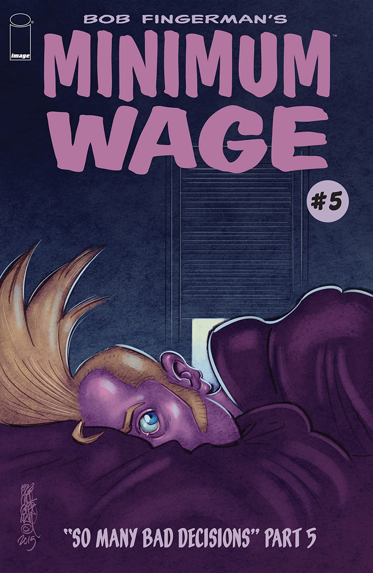 Minimum Wage: So Many Bad Decisions #5 (of 6)