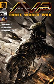 Aliens vs. Predator: Three World War #6