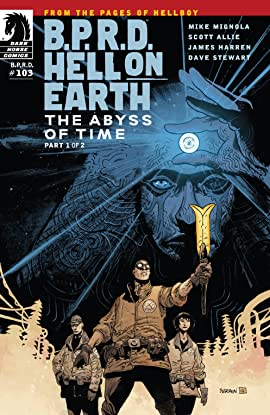 B.P.R.D. Hell on Earth #103: The Abyss of Time part 1