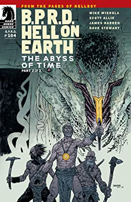 B.P.R.D. Hell on Earth #104: The Abyss of Time part 2