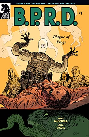 B.P.R.D.: Plague of Frogs #1