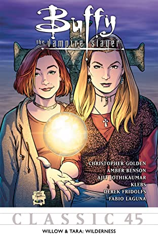 Buffy the Vampire Slayer Classic #45: Willow & Tara: Wilderness