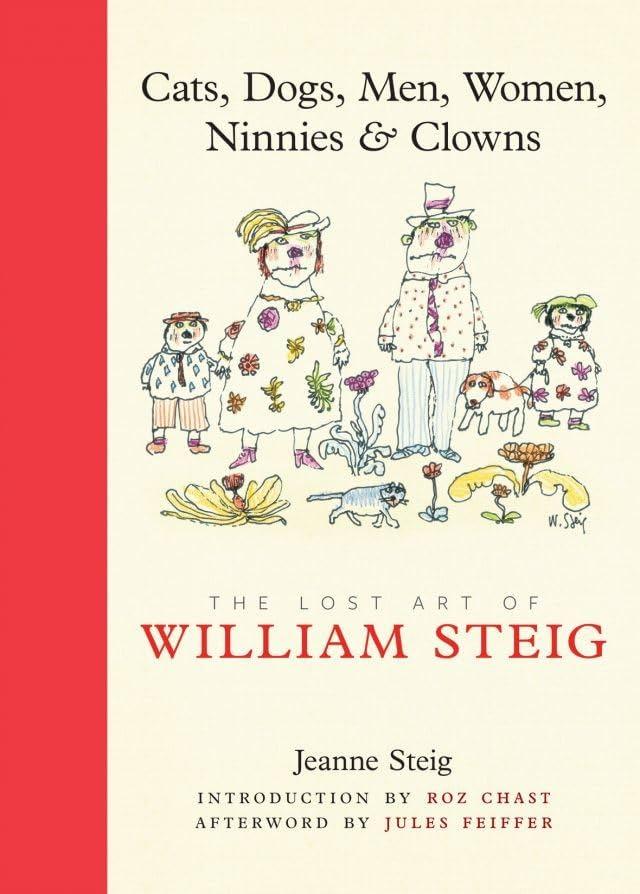 Cats, Dogs, Men, Women, Ninnies & Clowns