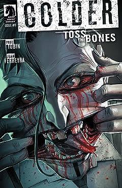 Colder: Toss the Bones #1